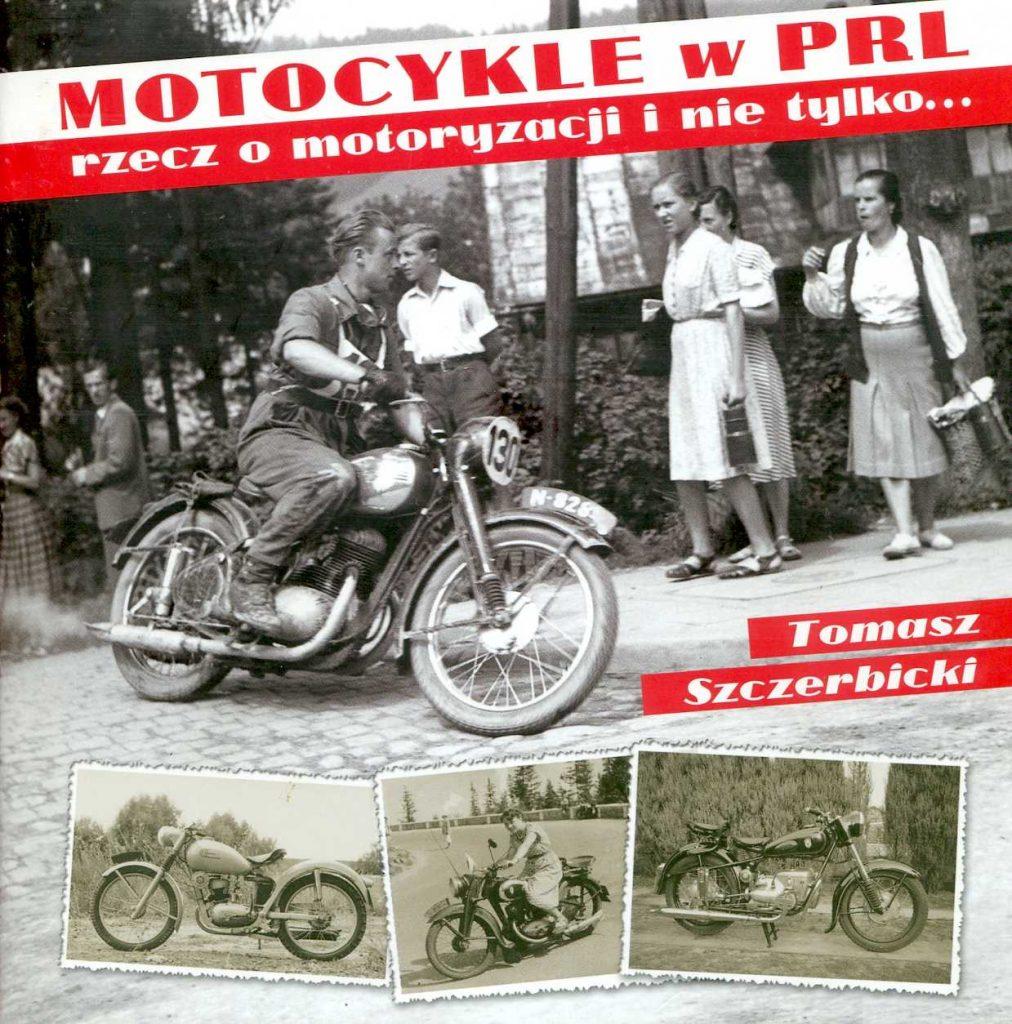 Motocykle w PRL rzecz o motoryzacji i nie tylko