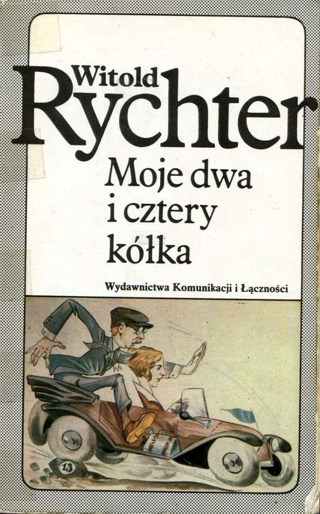 """Witold Rychter - """"Moje dwa i cztery kółka"""""""